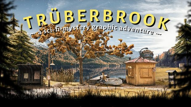 Crowdfunding: TRÜBERBROOK – A Nerd Saves The World