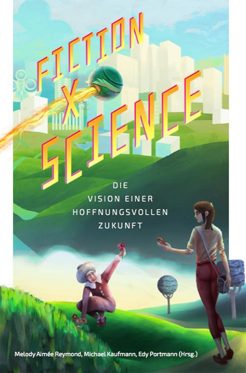 Kürzlich erschienen: SF-Anthologie FICTION X SCIENCE