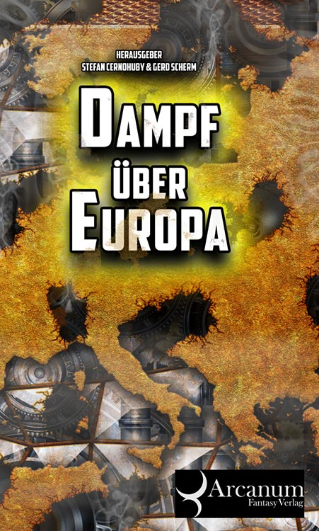 Steampunk-Anthologie DAMPF ÜBER EUROPA vorbestellbar