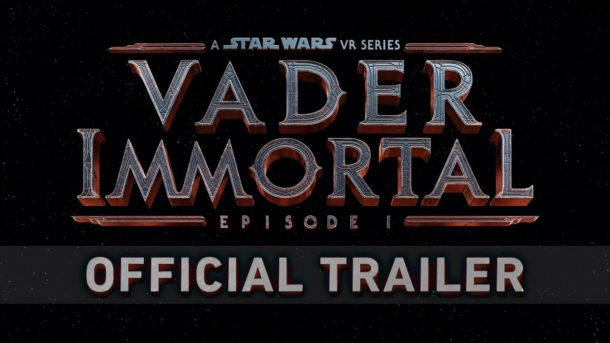 Trailer: STAR WARS Virtual Reality-Serie VADER IMMORTAL