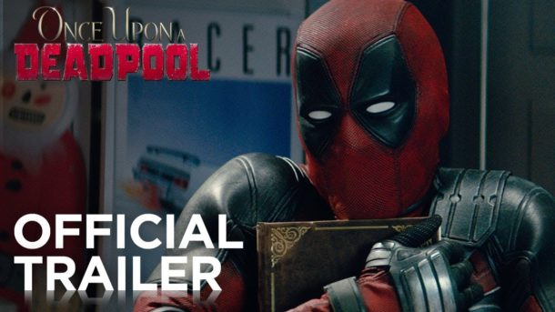 Trailer: ONCE UPON A DEADPOOL