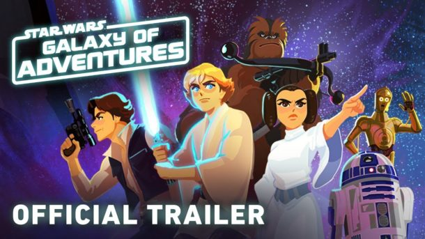 Trailer – STAR WARS: GALAXY OF ADVENTURES