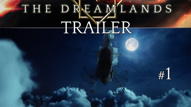Trailer: THE DREAMLANDS