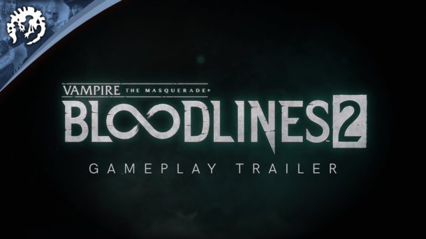 Trailer: VAMPIRE THE MASQUERADE – BLOODLINES 2