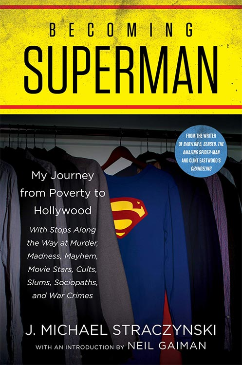 BECOMING SUPERMAN – J. Michael Straczynskis Autobiografie