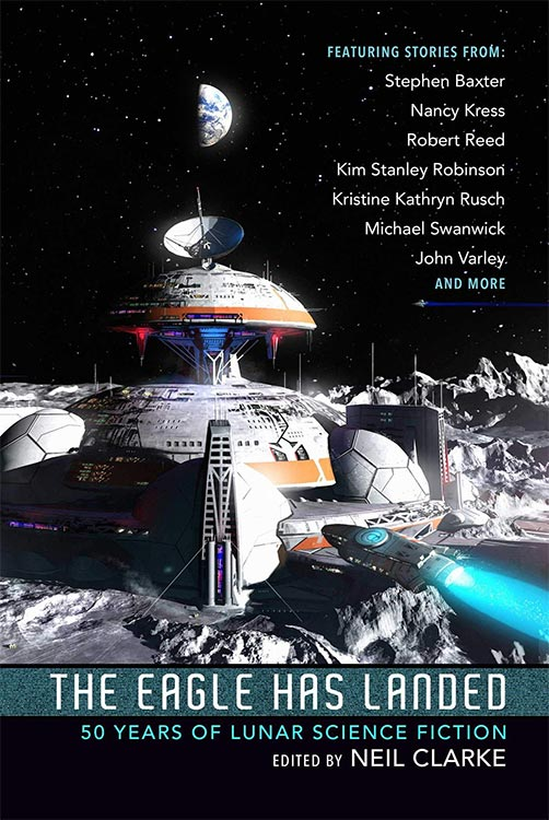 Erschienen: THE EAGLE HAS LANDED: 50 YEARS OF LUNAR SCIENCE FICTION