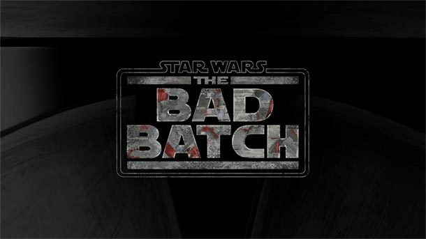 Animationsserie: STAR WARS: THE BAD BATCH