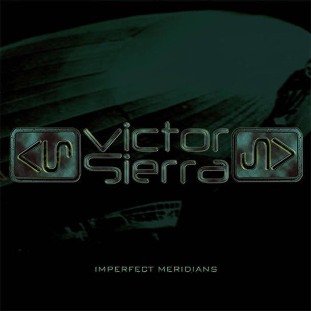 Neues Album von Victor Sierra: IMPERFECT MERIDIANS